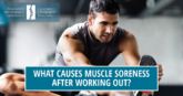 What causes muscle soreness after working out? - CCA
