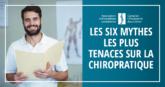 Les six mythes les plus tenaces sur la chiropratique - CCA