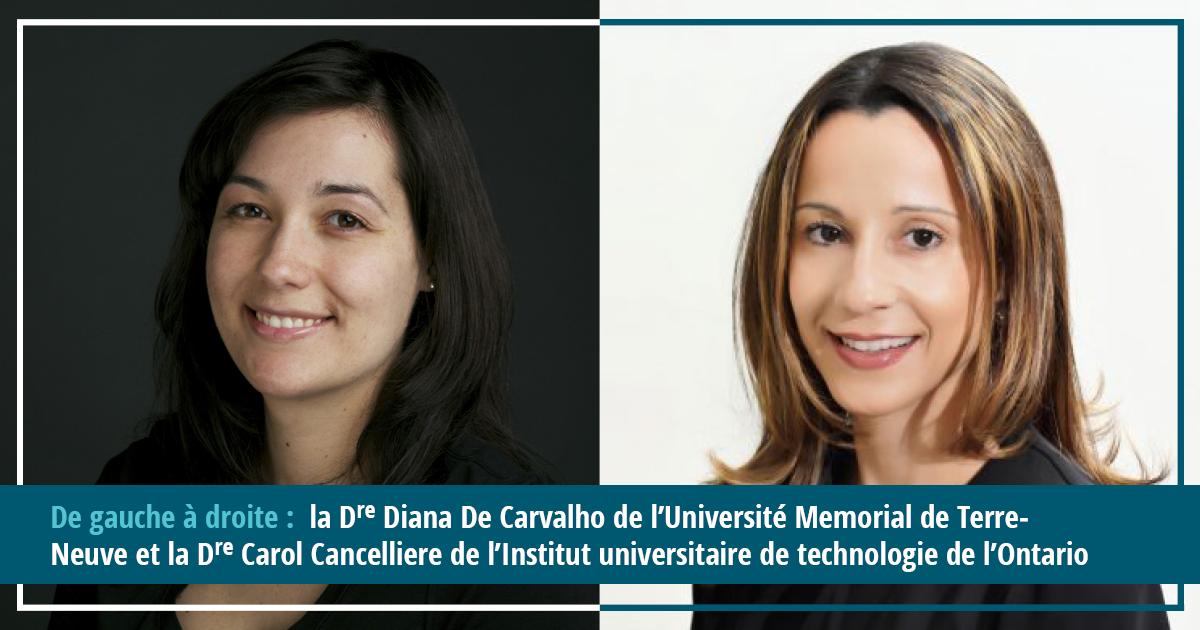 la Dre Diana De Carvalho et la Dre Carol Cancelliere