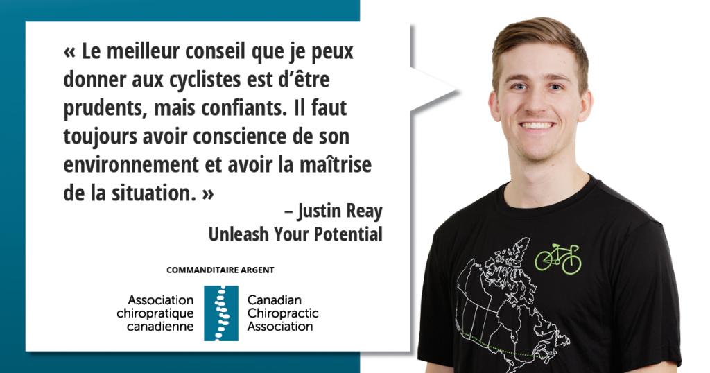 « Le meilleur conseil que je peux donner aux cyclistes est d'être prudents, mais confiants. Il faut toujours avoir conscience de son environnement et avoir la maîtrise de la situation. »